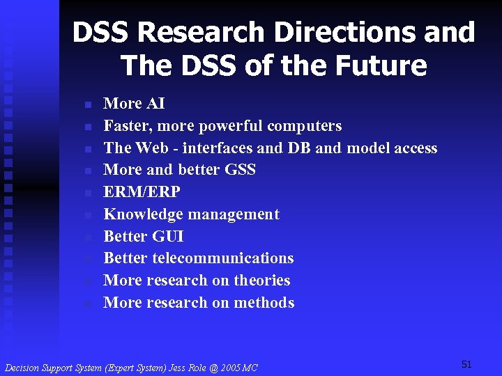 DSS Research Directions and The DSS of the Future n n n n n