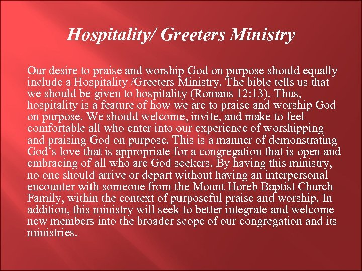 Hospitality/ Greeters Ministry Our desire to praise and worship God on purpose should equally