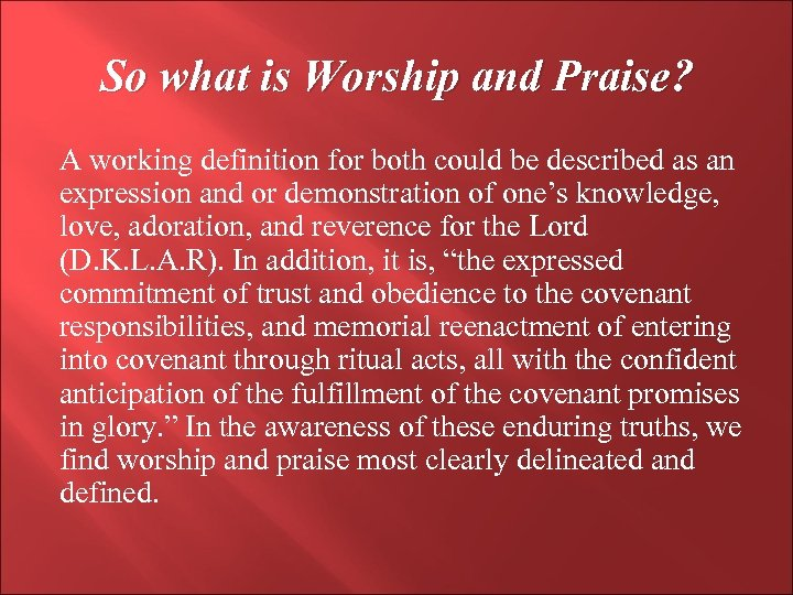 So what is Worship and Praise? A working definition for both could be described