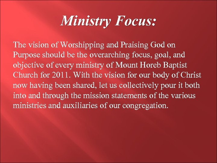 Ministry Focus: The vision of Worshipping and Praising God on Purpose should be the