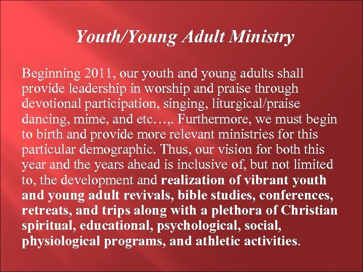 Youth/Young Adult Ministry Beginning 2011, our youth and young adults shall provide leadership in