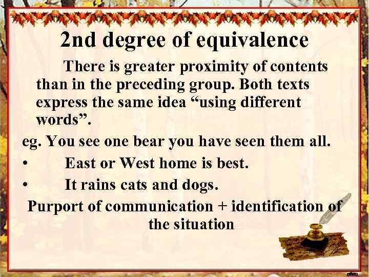 2 nd degree of equivalence There is greater proximity of contents than in the