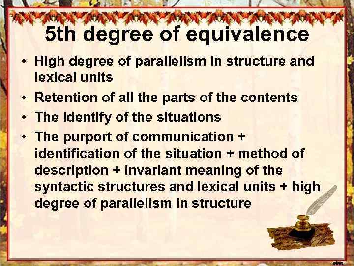 5 th degree of equivalence • High degree of parallelism in structure and lexical