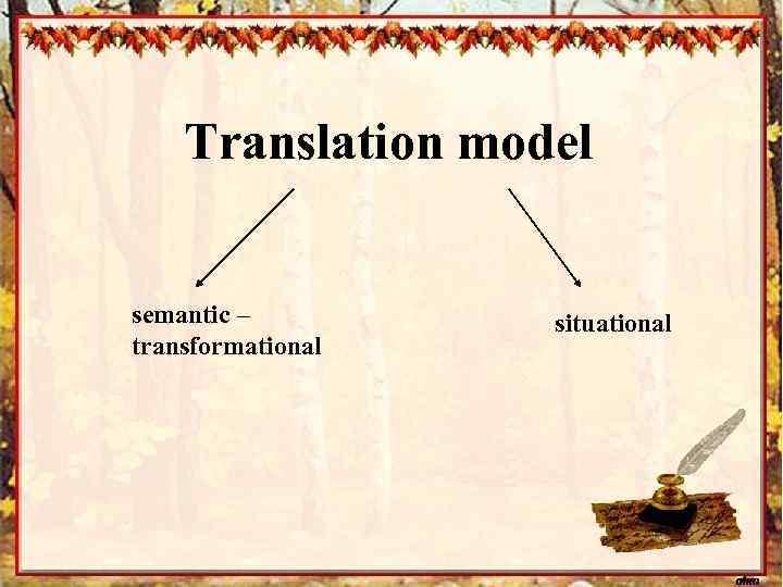 Translation model semantic – transformational situational