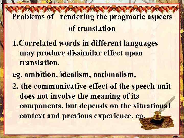 Problems of rendering the pragmatic aspects of translation 1. Correlated words in different languages