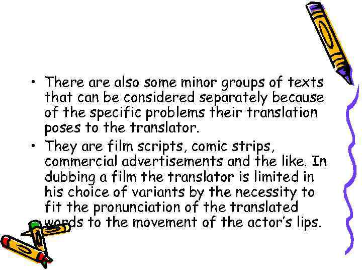 • There also some minor groups of texts that can be considered separately