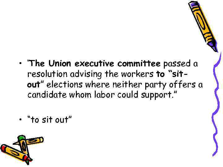 """• 'The Union executive committee passed a resolution advising the workers to """"sitout"""""""