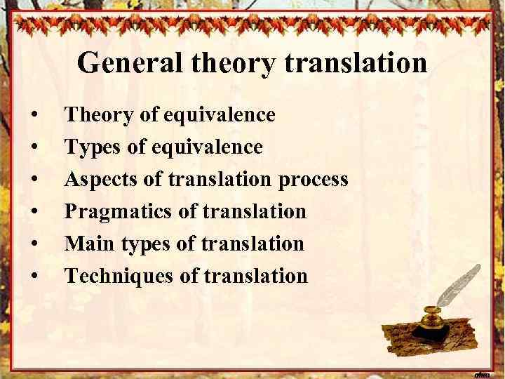 General theory translation • • • Theory of equivalence Types of equivalence Aspects of
