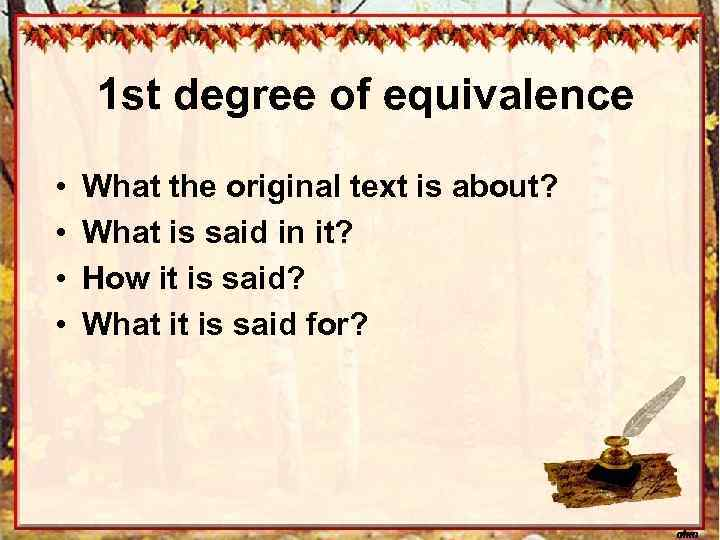 1 st degree of equivalence • • What the original text is about? What