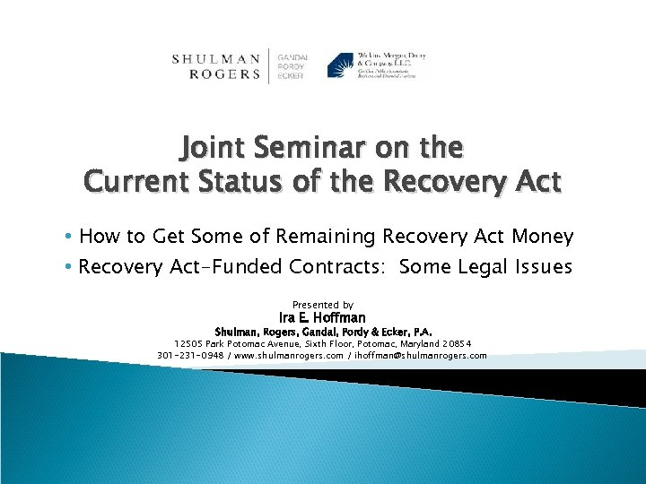 Joint Seminar on the Current Status of the Recovery Act • How to Get