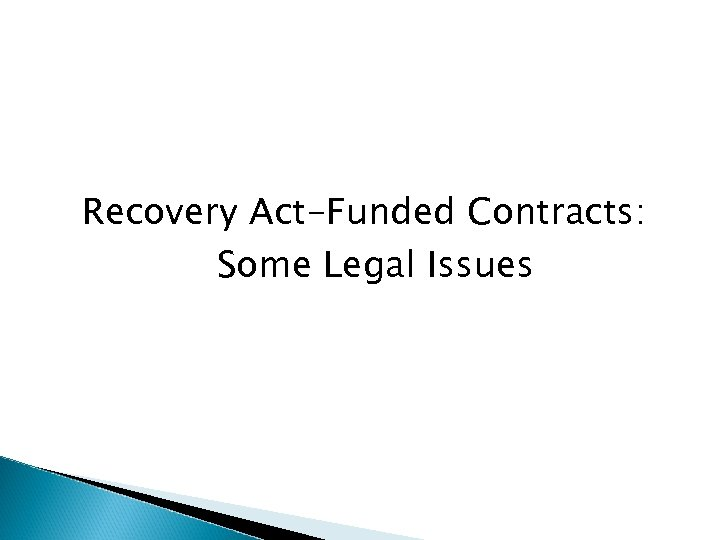 Recovery Act-Funded Contracts: Some Legal Issues