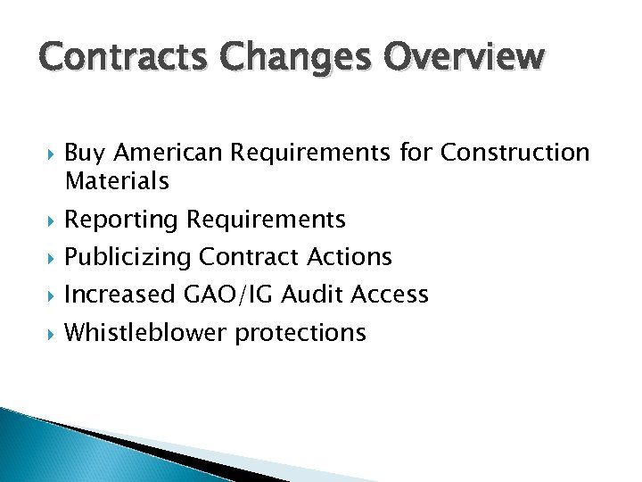 Contracts Changes Overview Buy American Requirements for Construction Materials Reporting Requirements Publicizing Contract Actions