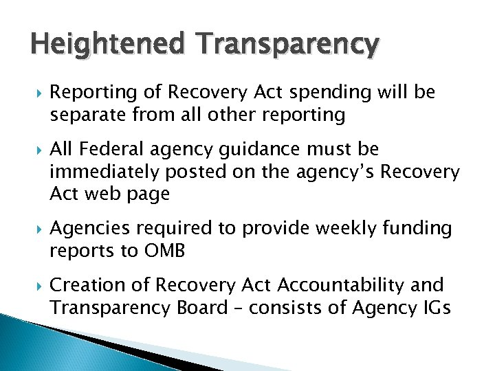 Heightened Transparency Reporting of Recovery Act spending will be separate from all other reporting