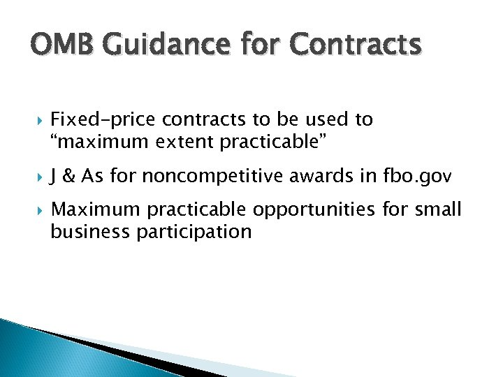 "OMB Guidance for Contracts Fixed-price contracts to be used to ""maximum extent practicable"" J"