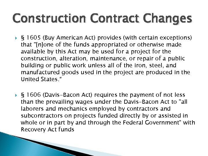 Construction Contract Changes § 1605 (Buy American Act) provides (with certain exceptions) that