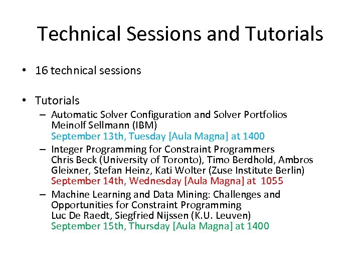 Technical Sessions and Tutorials • 16 technical sessions • Tutorials – Automatic Solver Configuration