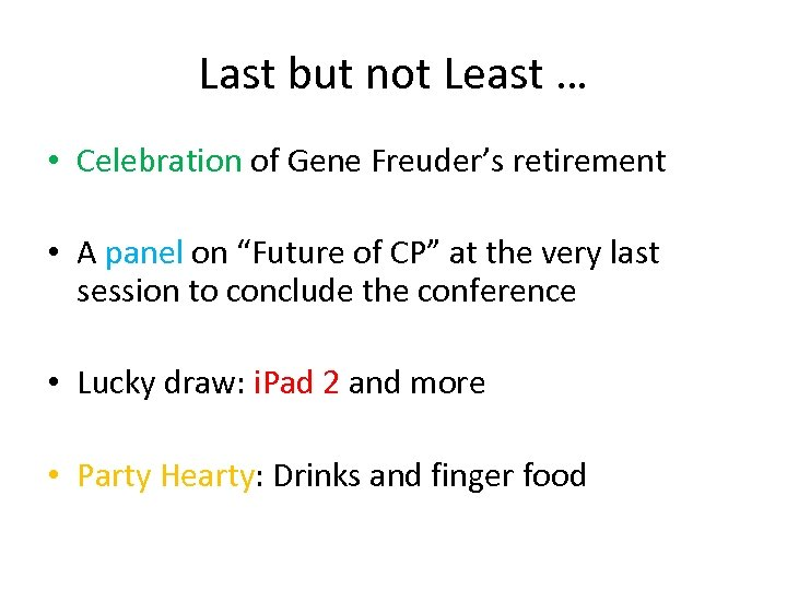 Last but not Least … • Celebration of Gene Freuder's retirement • A panel