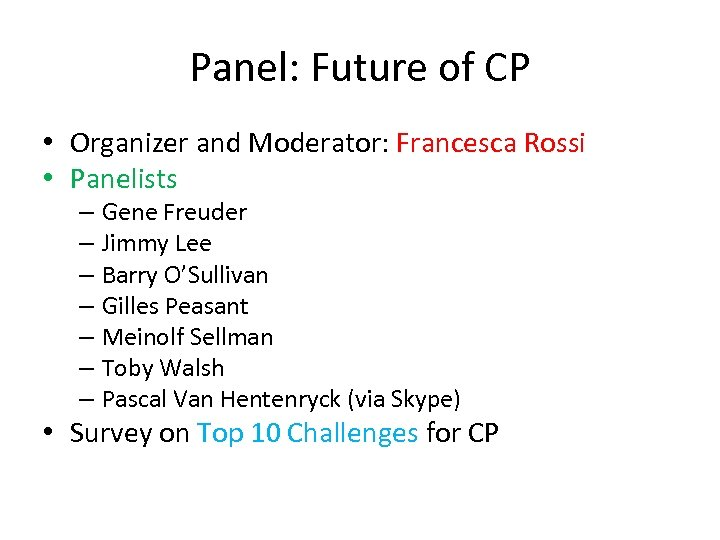 Panel: Future of CP • Organizer and Moderator: Francesca Rossi • Panelists – Gene