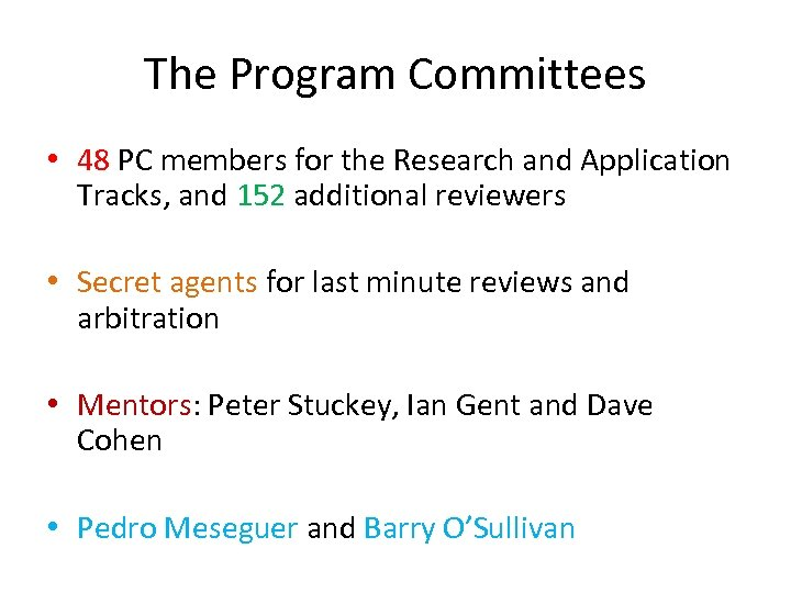 The Program Committees • 48 PC members for the Research and Application Tracks, and