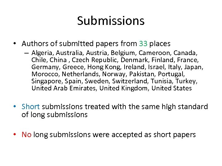 Submissions • Authors of submitted papers from 33 places – Algeria, Australia, Austria, Belgium,