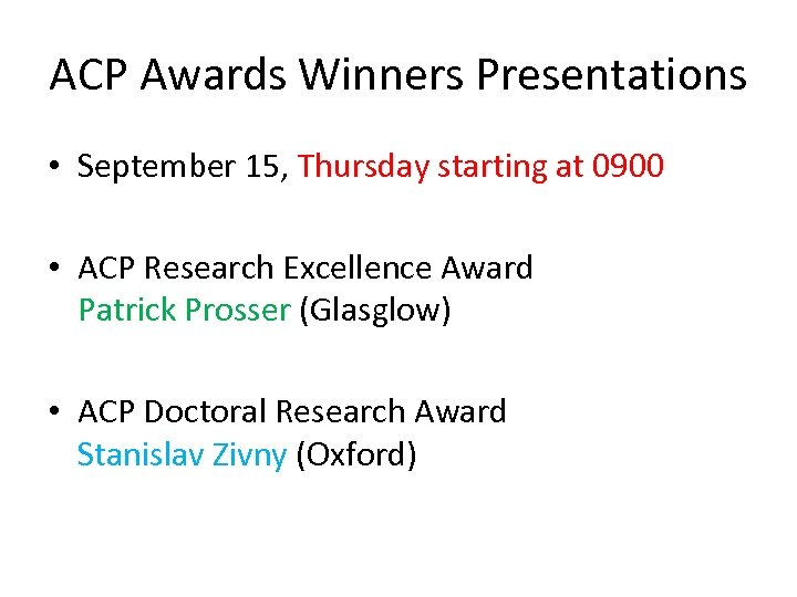 ACP Awards Winners Presentations • September 15, Thursday starting at 0900 • ACP Research