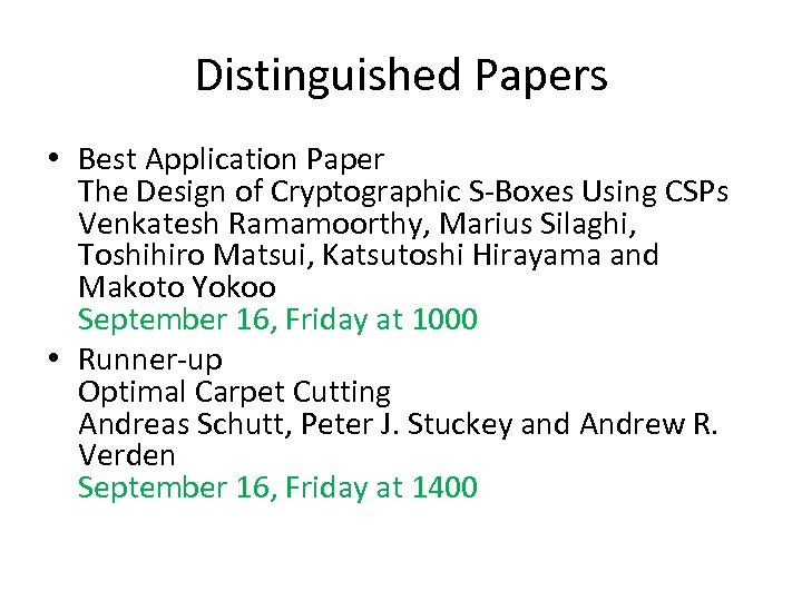 Distinguished Papers • Best Application Paper The Design of Cryptographic S-Boxes Using CSPs Venkatesh