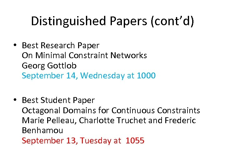 Distinguished Papers (cont'd) • Best Research Paper On Minimal Constraint Networks Georg Gottlob September
