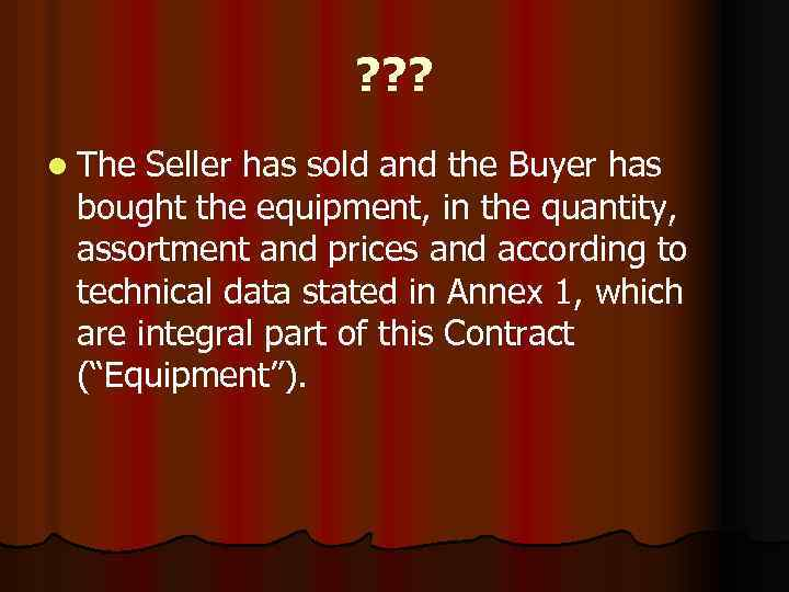 ? ? ? l The Seller has sold and the Buyer has bought the