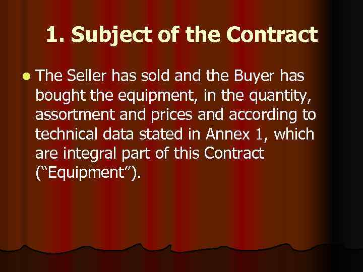 1. Subject of the Contract l The Seller has sold and the Buyer has