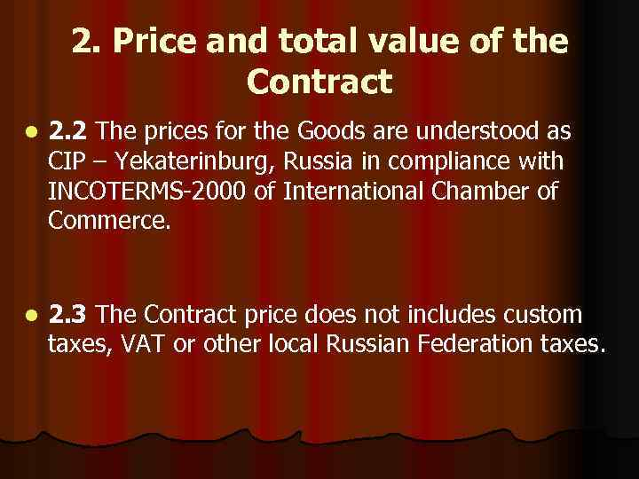 2. Price and total value of the Contract l 2. 2 The prices for