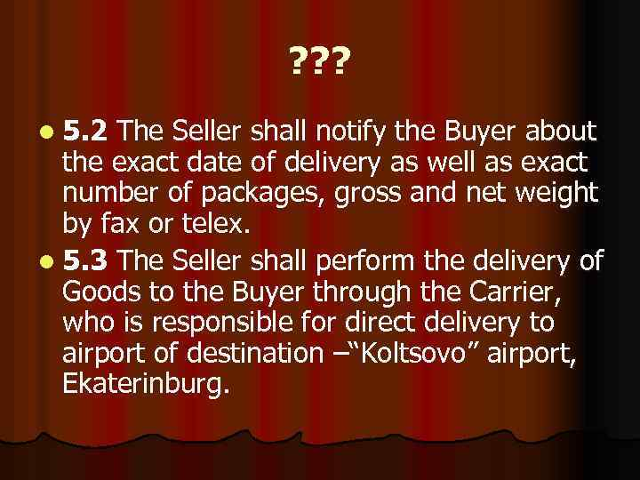 ? ? ? l 5. 2 The Seller shall notify the Buyer about the