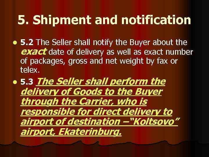 5. Shipment and notification 5. 2 The Seller shall notify the Buyer about the