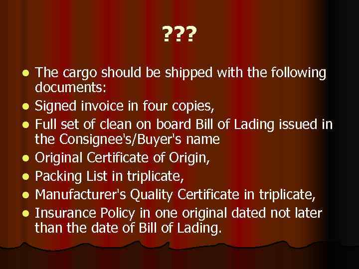 ? ? ? l l l l The cargo should be shipped with the