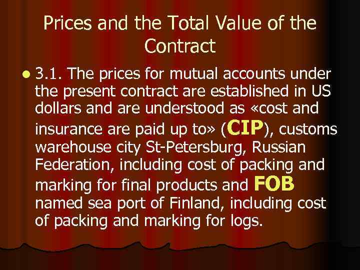 Prices and the Total Value of the Contract l 3. 1. The prices for