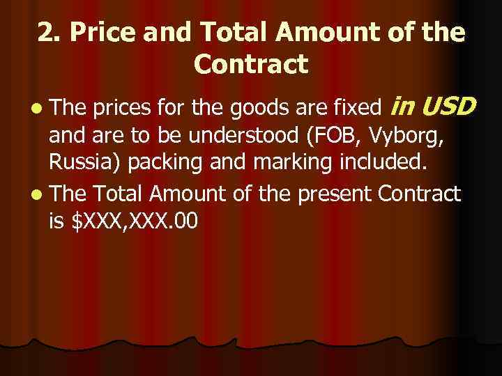 2. Price and Total Amount of the Contract prices for the goods are fixed