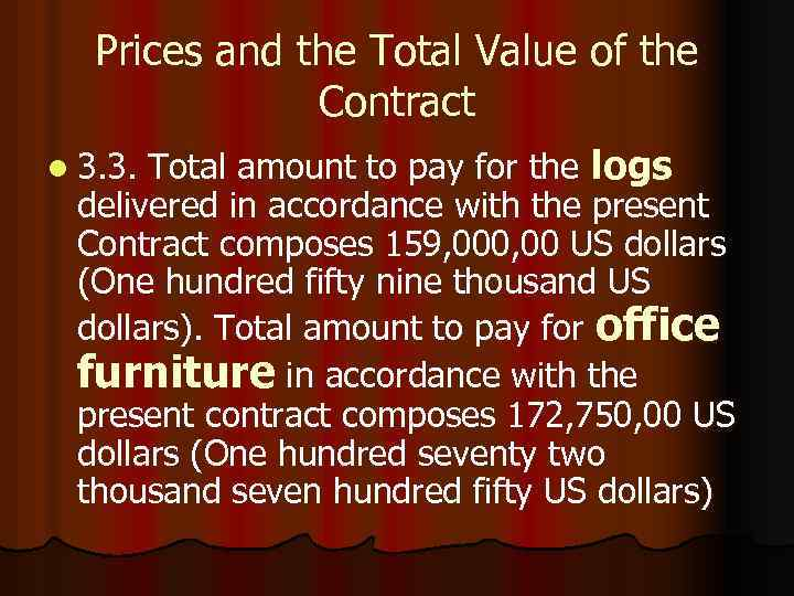 Prices and the Total Value of the Contract Total amount to pay for the