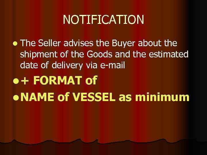 NOTIFICATION l The Seller advises the Buyer about the shipment of the Goods and