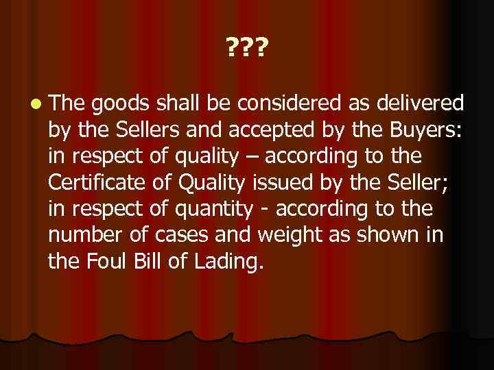 ? ? ? l The goods shall be considered as delivered by the Sellers