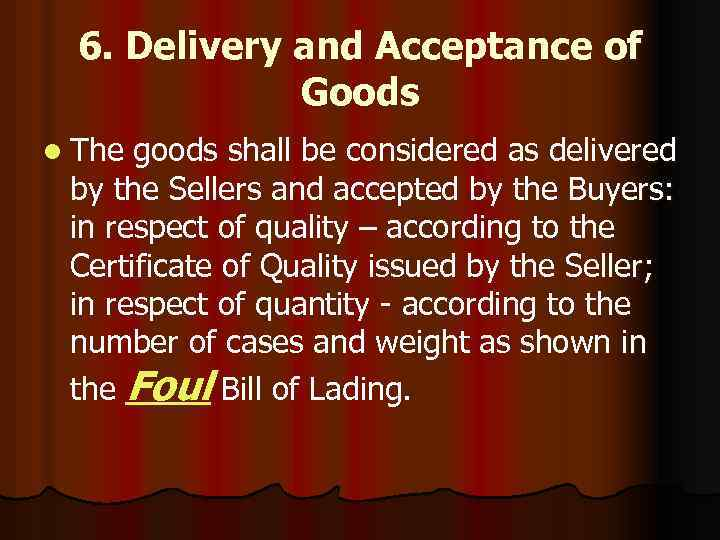 6. Delivery and Acceptance of Goods l The goods shall be considered as delivered