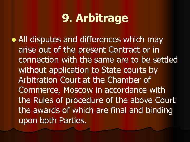 9. Arbitrage l All disputes and differences which may arise out of the present
