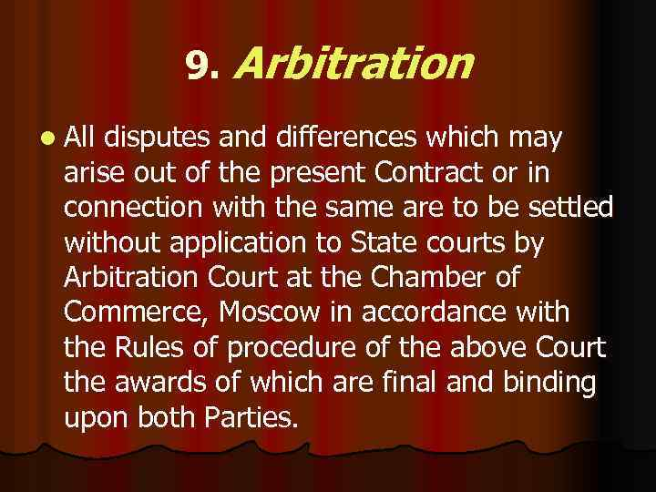 9. Arbitration l All disputes and differences which may arise out of the present