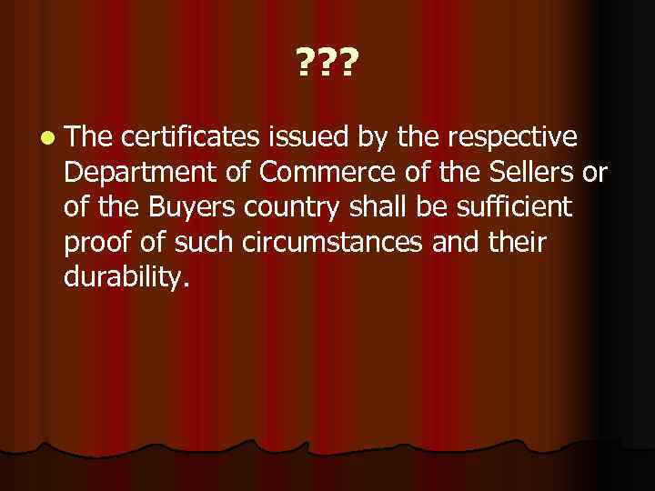 ? ? ? l The certificates issued by the respective Department of Commerce of