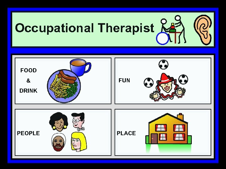 Occupational Therapist FOOD & FUN DRINK PEOPLE PLACE