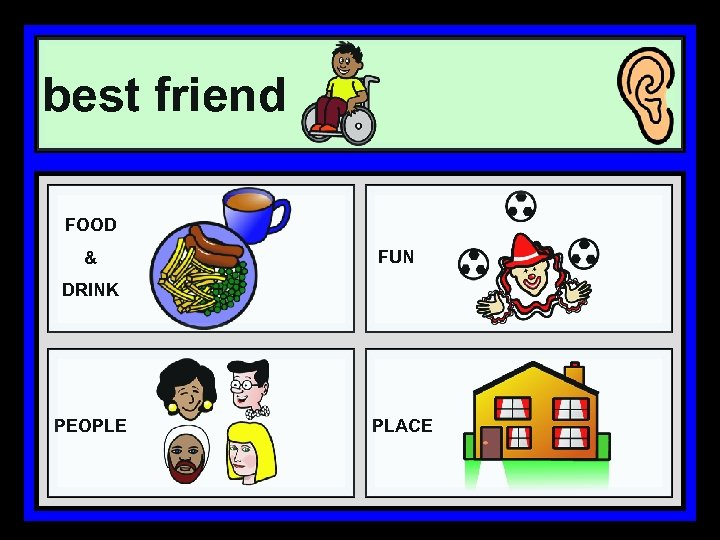 best friend FOOD & FUN DRINK PEOPLE PLACE