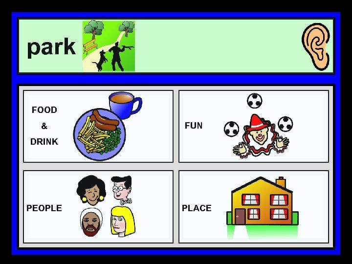 park FOOD & FUN DRINK PEOPLE PLACE