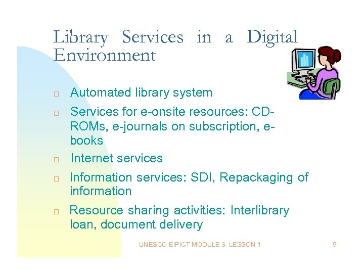 Library Services in a Digital Environment Automated library system Services for e-onsite resources: CDROMs,