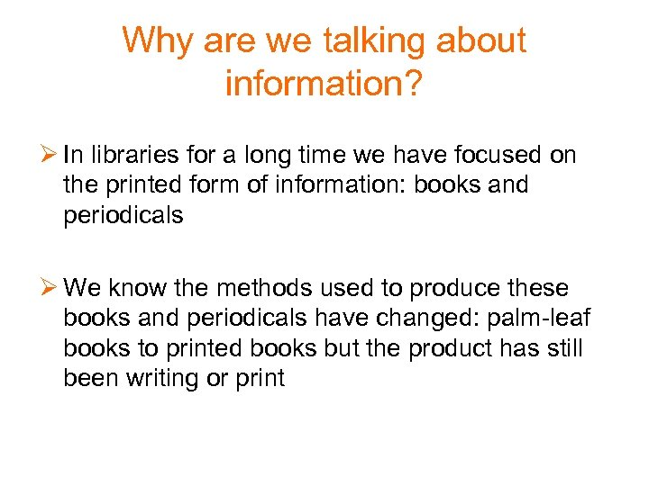 Why are we talking about information? Ø In libraries for a long time we