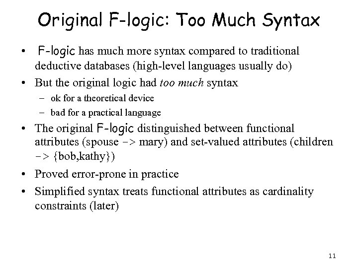 Original F-logic: Too Much Syntax • F-logic has much more syntax compared to traditional