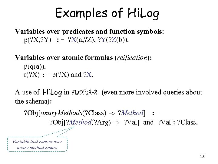 Examples of Hi. Log Variables over predicates and function symbols: p(? X, ? Y)