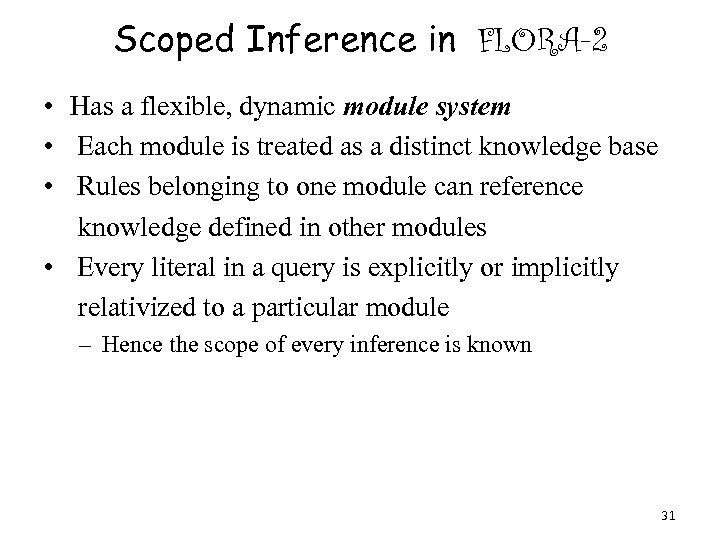 Scoped Inference in FLORA-2 • Has a flexible, dynamic module system • Each module